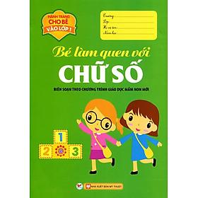 Hành Trang Cho Bé Vào Lớp 1 - Bé Làm Quen Với Chữ Số