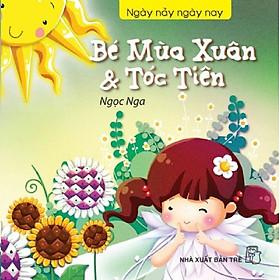 Ngày Nảy Ngày Nay - Bé Mùa Xuân Và Tóc Tiên