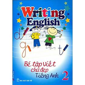 Bé Tập Viết Chữ Đẹp Tiếng Anh - Tập 2 (Khổ Nhỏ)