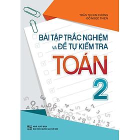 Bài Tập Trắc Nghiệm Và Đề Tự Kiểm Tra Toán Lớp 2