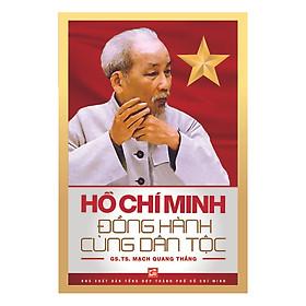 Hồ Chí Minh Đồng Hành Cùng Dân Tộc