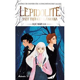 Lepidolite - Mặt Trời Của Lãnh Địa