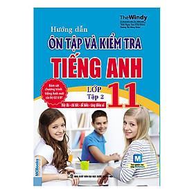 Hướng Dẫn Ôn Tập Và Kiểm Tra Tiếng Anh Lớp 11 (Tập 2)