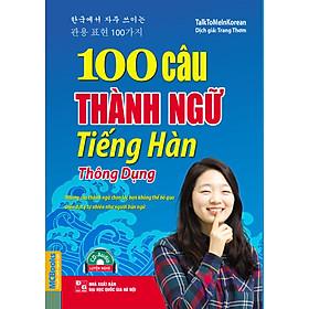 100 Câu Thành Ngữ Tiếng Hàn Thông Dụng (Kèm CD)
