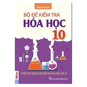 Bộ Đề Kiểm Tra Hóa Học 10