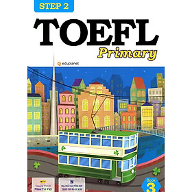 TOEFL Primary Book 3 Step 2 (Kèm CD Hoặc File MP3)
