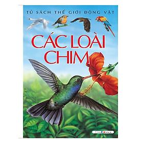 Tủ Sách Thế Giới Động Vật - Các Loài Chim