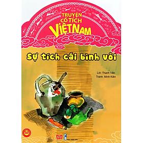 Truyện Tích Cổ Việt Nam - Sự Tích Cái Bình Vôi