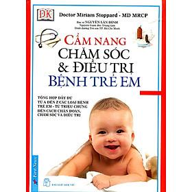 Cẩm Nang Chăm Sóc Và Điều Trị Bệnh Trẻ Em