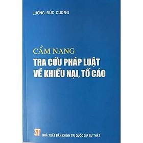 Hình đại diện sản phẩm Cẩm Nang Tra Cứu Pháp Luật Về Khiếu Nại, Tố Cáo