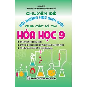 Chuyên Đề Bồi Dưỡng Học Sinh Giỏi Qua Các Kỳ Thi Hóa Học Lớp 9