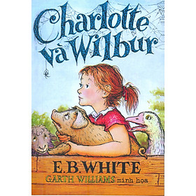 Charlotte Và Wilbur (Tái Bản 2014)