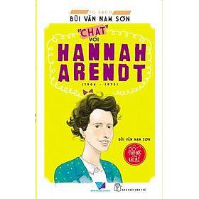"""Tủ Sách Bùi Văn Nam Sơn - """"Chat"""" Với Hannah Arendt"""