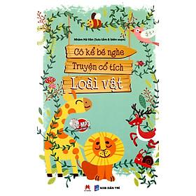 Cô Kể Bé Nghe - Truyện Cổ Tích Về Loài Vật (Kèm CD)