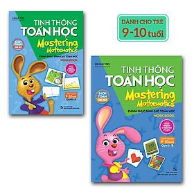 Combo Tinh thông Toán Học - Mastering Mathematics - Dành cho trẻ 9 -10 tuổi - Quyển A + Quyển B