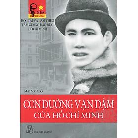 Di Sản Hồ Chí Minh - Con Đường Vạn Dặm Của Hồ Chí Minh