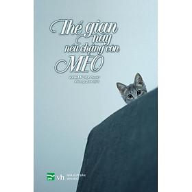 Thế Gian Này, Nếu Chẳng Còn Mèo