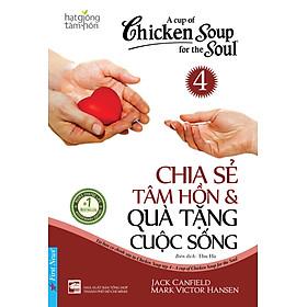 Chicken Soup For The Soul 4 - Chia Sẻ Tâm Hồn & Quà Tặng Cuộc Sống