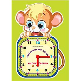 Cùng bé nhận biết thời gian: Khỉ con thông minh