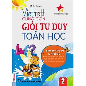 Vietmath - Cùng Con Giỏi Tư Duy Toán Học Tập 2