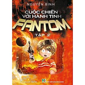 Cuộc Chiến Với Hành Tinh Fantom (Tập 2)