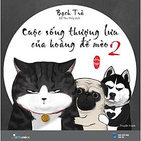 Cuộc Sống Thượng Lưu Của Hoàng Đế Mèo (Tập 2)