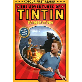 Danger At Sea: The Adventures Of Tintin: Early Reader