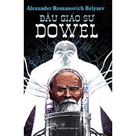[Download sách] Đầu Giáo Sư Dowel