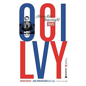David Ogilvy – Những ĐIều Chưa Công Bố