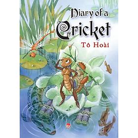 Dế Mèn Phiêu Lưu Ký - Diary of a Cricket (Bản Tiếng Anh - Tạ Huy Long Minh Họa)