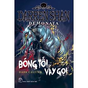 Darren Shan Demonata - Tập 09: Bóng Tối Vẫy Gọi