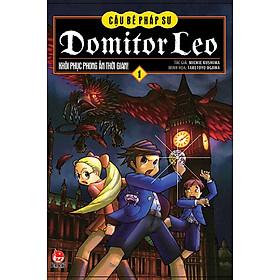 Domitor Leo - Cậu Bé Pháp Sư - Tập 1 - Khôi Phục Phong Ấn Thời Gian