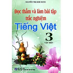 Đọc Thầm Và Làm Bài Tập Trắc Nghiệm Tiếng Việt Lớp 3 (Tập 1)