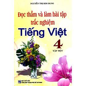 Đọc Thầm Và Làm Bài Tập Trắc Nghiệm Tiếng Việt Lớp 4 (Tập 1)