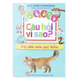 100.000 Câu Hỏi Vì Sao: Họ Nhà Mèo Quý Hiếm