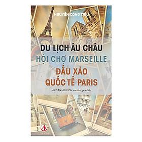 Du Lịch Âu Châu - Hội Chợ Marseille - Đấu Xảo Quốc Tế Paris