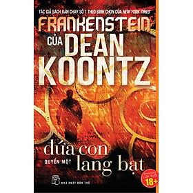 Frankenstein: Tập 1 - Đứa Con Lang Bạt