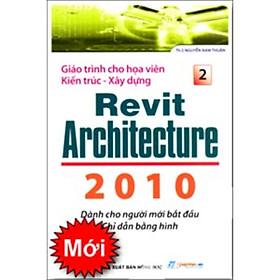 Giáo Trình Cho Họa Viên Kiến Trúc - Xây Dựng Revit Architecture 2010 - Tập 2