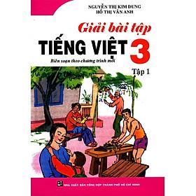 Giải Bài Tập Tiếng Việt Lớp 3 (Tập 1)