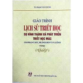 Giáo Trình Lịch Sử Triết Học - Sự Hình Thành Và Phát Triển Triết Học Mác Giai Đoạn C.Mác, Ph.Ăngghen và V.I.Lênin