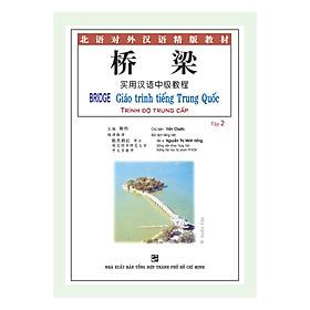 Bridge - Giáo Trình Tiếng Trung Quốc: Trình Độ Trung Cấp – Tập 2 (Không Kèm Đĩa CD)