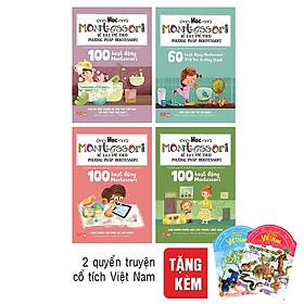 Combo Học Montessori Để Dạy Trẻ Theo Phương Pháp Montessori (Trọn Bộ 4 Cuốn) (Tặng Combo Truyện Cổ Tích Việt Nam)