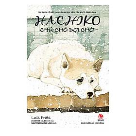 Hachiko - Chú Chó Đợi Chờ (Bìa Mềm)