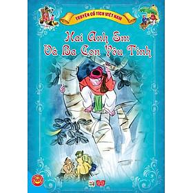 Hình đại diện sản phẩm Truyện Cổ Tích Việt Nam - Hai Anh Em Và Ba Con Yêu Tinh