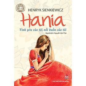 Hình đại diện sản phẩm Hania - Tình Yêu Của Tôi, Nỗi Buồn Của Tôi (Tái Bản 2016)