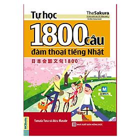 Tự Học 1800 Câu Đàm Thoại Tiếng Nhật (Kèm CD Hoặc Dùng App)