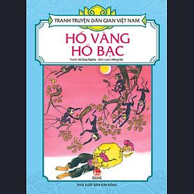 Tranh Truyện Dân Gian Việt Nam - Hố Vàng Hố Bạc (Tái Bản 2017)