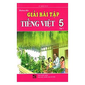 Hướng Dẫn Giải Bài Tập Tiếng Việt Lớp 5 - Tập 2 (Tái Bản)