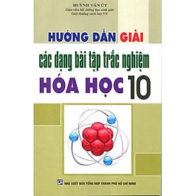 Hướng Dẫn Giải Các Dạng Bài Tập Trắc Nghiệm Hóa Học Lớp 10