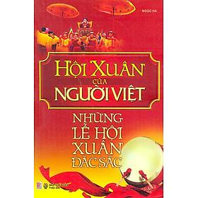 Hội Xuân Của Người Việt - Những Lễ Hội Đặc Sắc